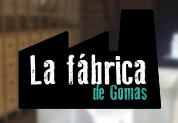 laFabricaDeGomas